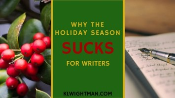Why the Holiday Season Sucks for Writers by KLWightman.com