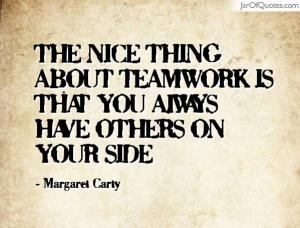 Teamwork Quote by Margaret Carty