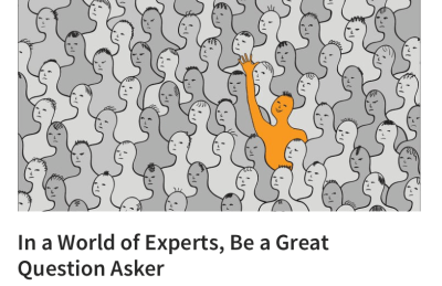 LinkedIn Photo: In a World of Experts, Be a Great Question Asker