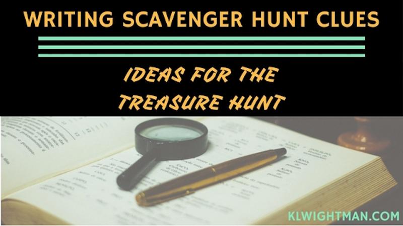 Writing Scavenger Hunt Clues: Ideas for the Treasure Hunt Blog Post via KLWightman.com