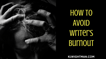 How to Avoid Writer's Burnout via KLWightman.com