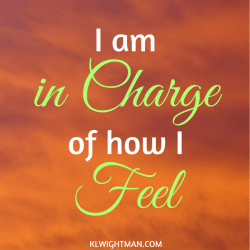 I am in charge of how I feel via KLWightman.com