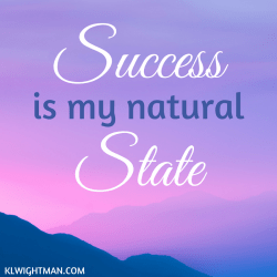 Success is my natural state via KLWightman.com