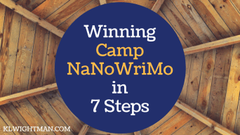 Winning Camp NaNoWriMo in 7 Steps via KLWightman.com
