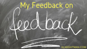My Feedback on Feedback via KLWightman.com