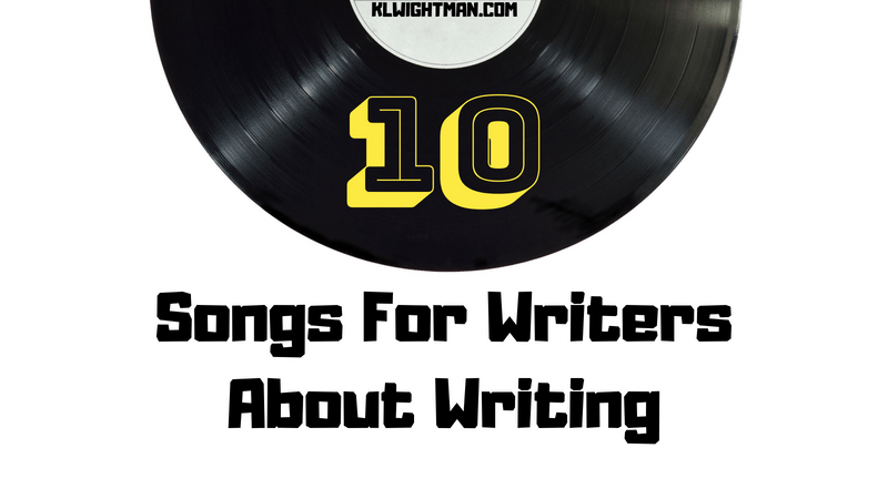 10 Songs For Writers About Writing via KLWightman.com