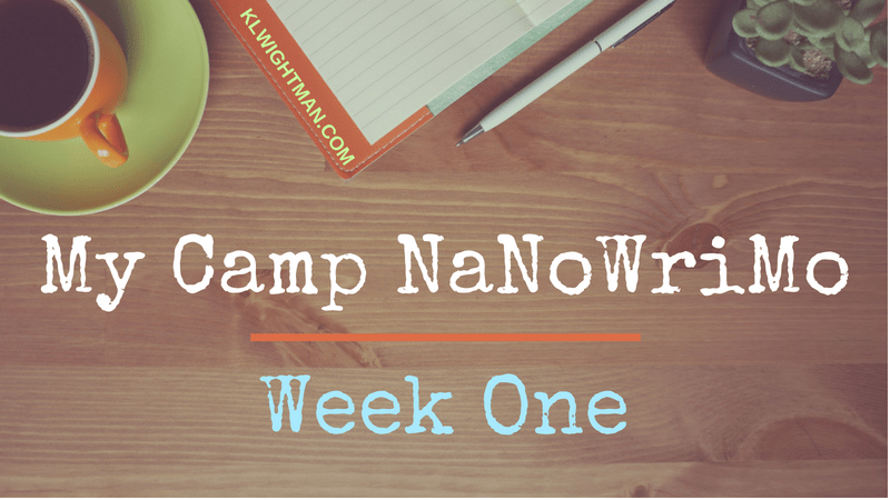 My Camp NaNoWriMo Week One via KLWightman.com