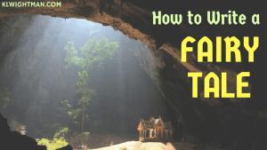 How to Write a Fairy Tale via KLWightman.com