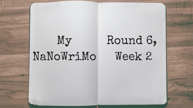 My NaNoWriMo Round 6, Week 2 via KLWightman.com