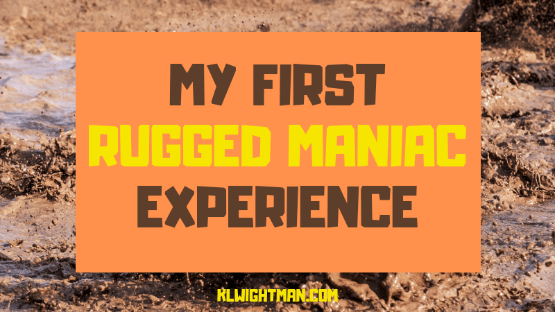 My First Rugged Maniac Experience via KLWightman.com