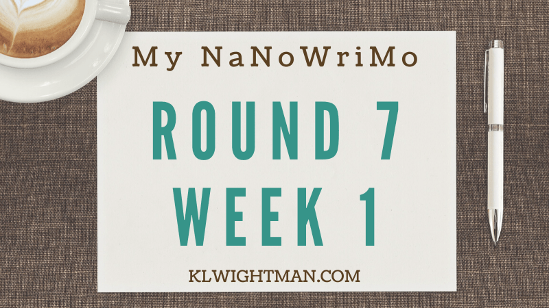 My NaNoWriMo Round 7 Week 1 via KLWightman.com