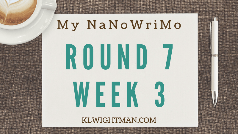 My NaNoWriMo Round 7 Week 3 via KLWightman.com