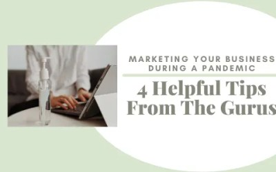 Marketing Your Business During A Pandemic   4 Helpful Tips From The Gurus