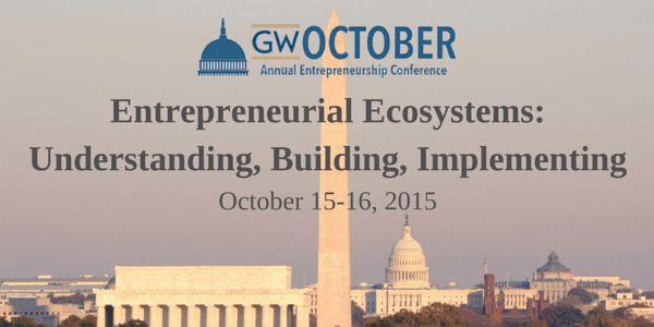 2015 GW October Entrepreneurship Research & Policy Conference