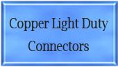 Copper light duty connectors