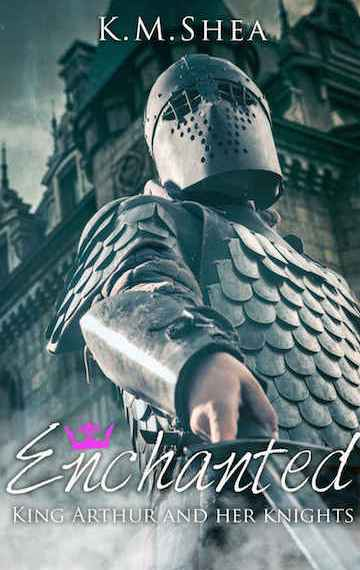 Enchanted (King Arthur and Her Knights #2)