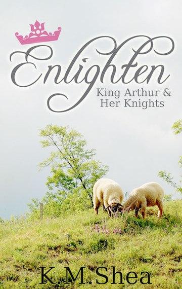 Enlighten (King Arthur and Her Knights #5)