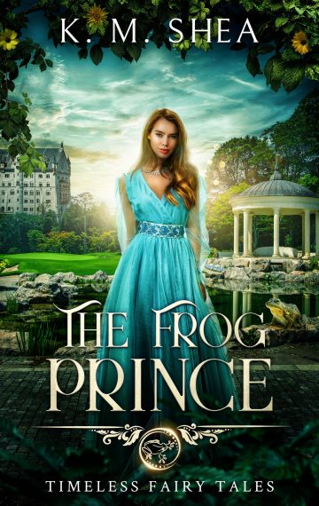 The Frog Prince (Timeless Fairy Tales #9)