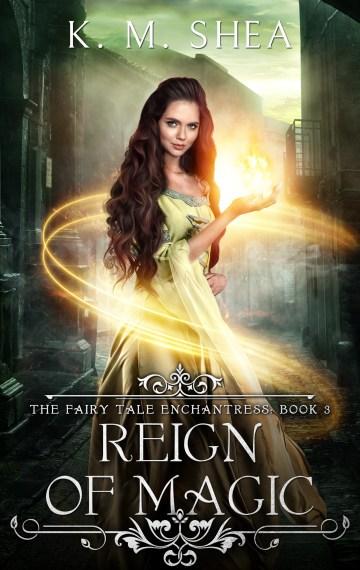 Reign of Magic (The Fairy Tale Enchantress #3)