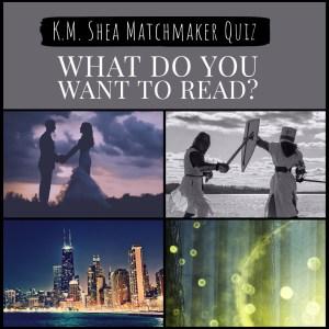 KM Shea Matchmaker Quiz
