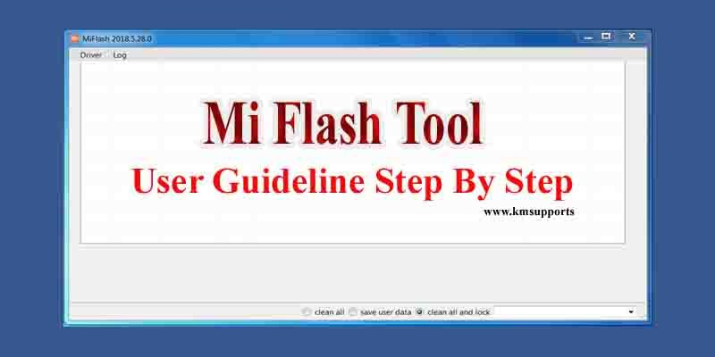Mi Flash Tool Download The Latest Version & User Guideline