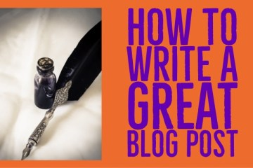 How to write a great blog post: An image of an ornate feather quill with a bottle of ink and the heading of the post next to it (How to write a great blog post)