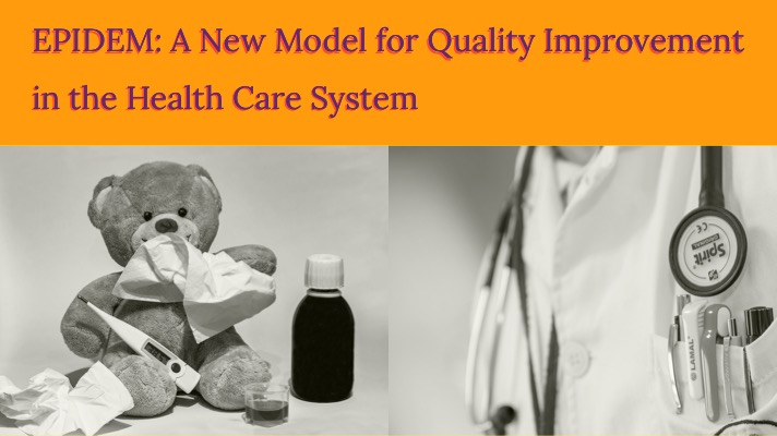 EPIDEM: A New Model for Quality Improvement in the Health Care System