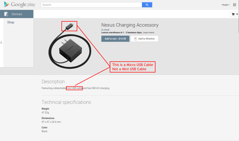 """Dear +Googleand +Google Play,There is an error on the +NexusCharging Accessory Page. You guys have specified a """"Mini USB Cable"""" however this appears to be a mistake (Unless it is for the +NexusOne). You guys may want to fix this.I am shocked that +Android Policedid not pick up on this."""