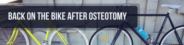 back on the bike after osteotomy