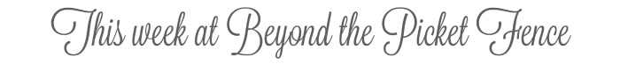 TotT This week at Beyond the Picket Fence
