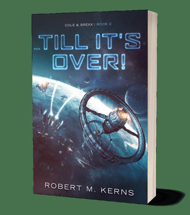 Till It's Over by Robert M. Kerns