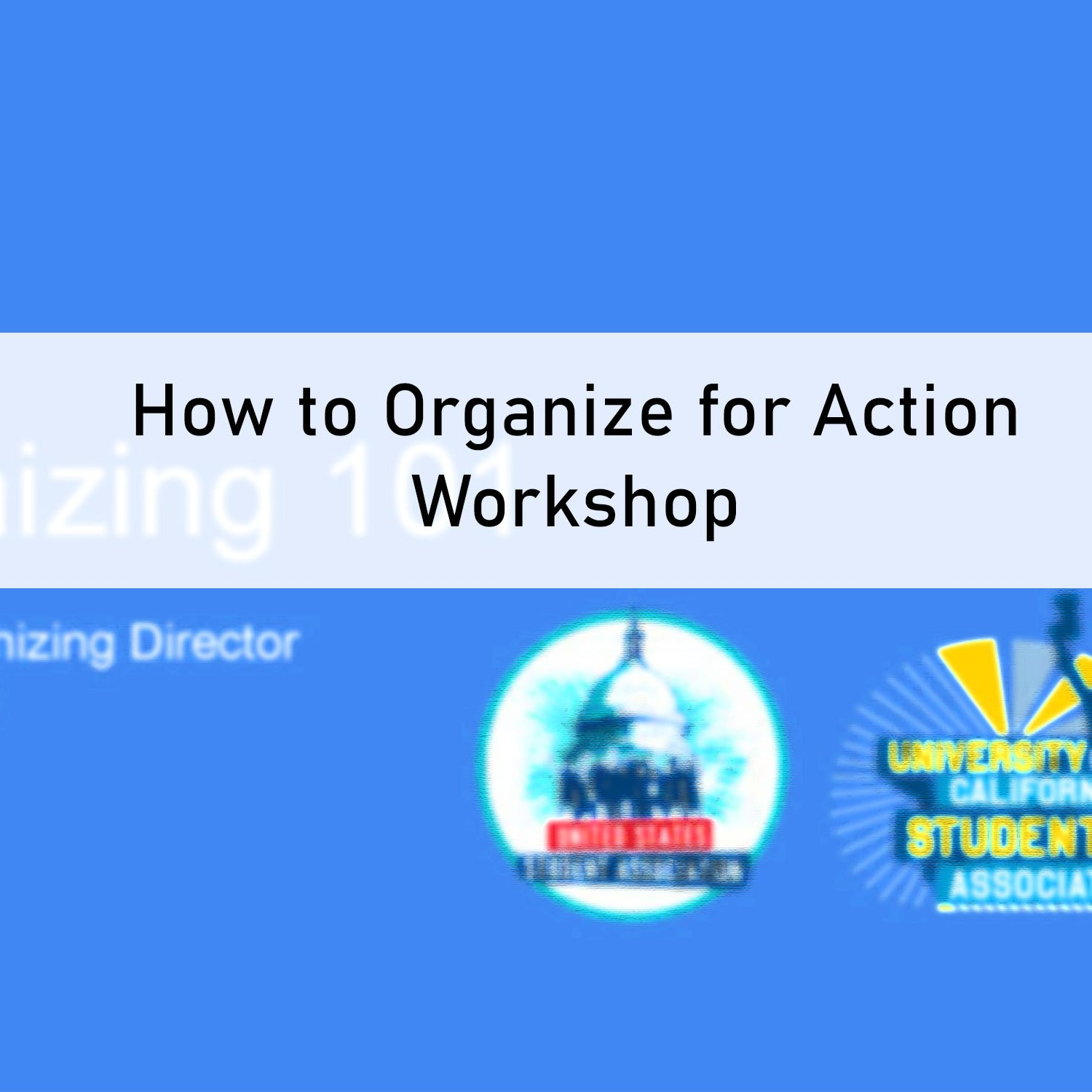 How to Organize for Action Workshop materials