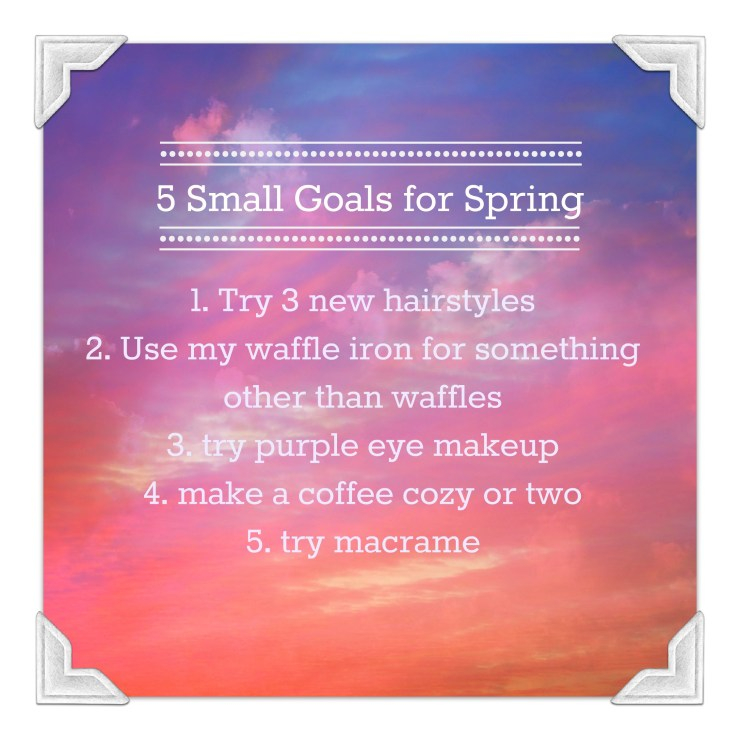 5 goals for spring: knittedbliss.com