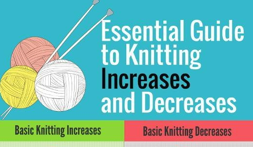 Knitting Increases And Decreases : Your quick reference guide to common increases and