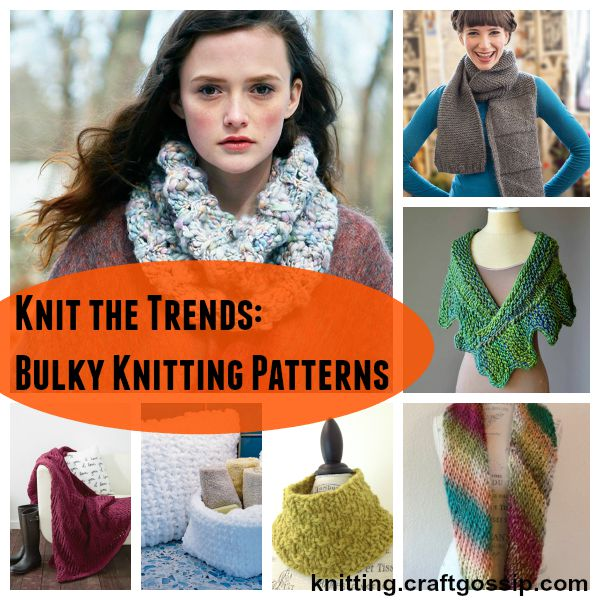 Bulky yarns are still a huge trend this season. Here are some patterns to try.