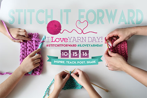 I Love Yarn Day asks crafters to Stitch it Forward