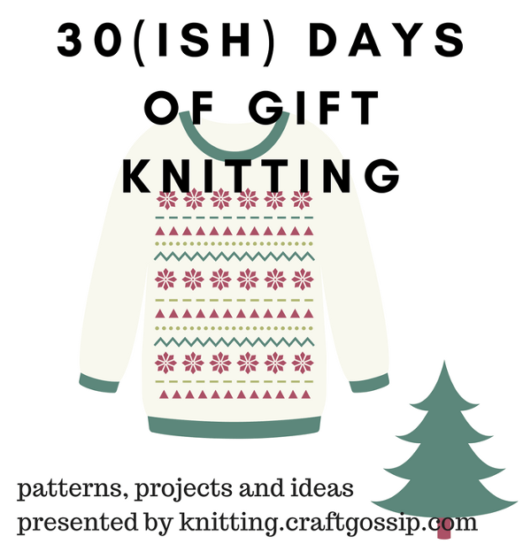 Introducing 30(ish) Days of Gift Knitting
