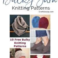 10 Free Patterns to Use a Bit of Bulky Yarn