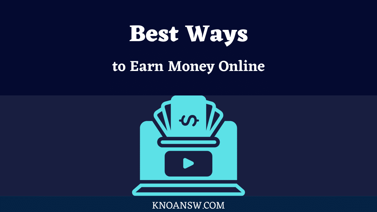 Best Ways To make Money Online for beginners