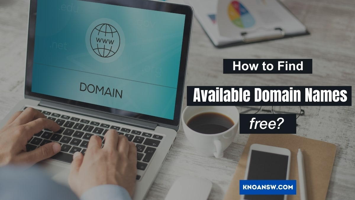 How to Find Available Domain Names free? (Step by Step)