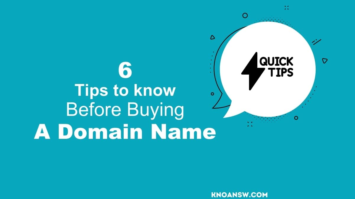 6 Quick Tips to Know Before Buying a Domain Name