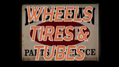 Wheels, Tires & Tubes