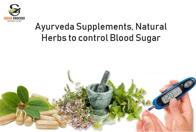 Ayurvedic Supplements and herbs to control blood sugar
