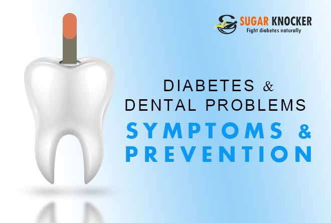 Diabetes Gum Disease & Dental Problem – Symptoms & Prevention