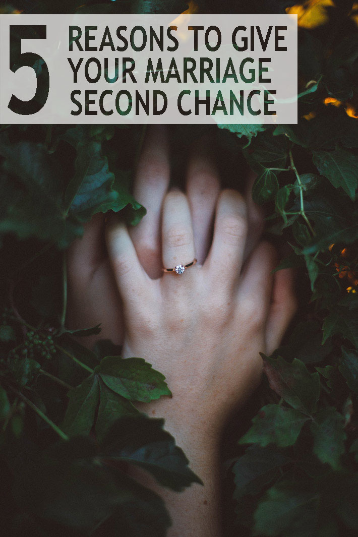 5 Reasons To Give Your Marriage Second Chance