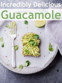 Incredibly Delicious Guacamole