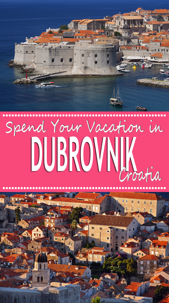 Spend Your Vacation in Dubrovnik Croatia