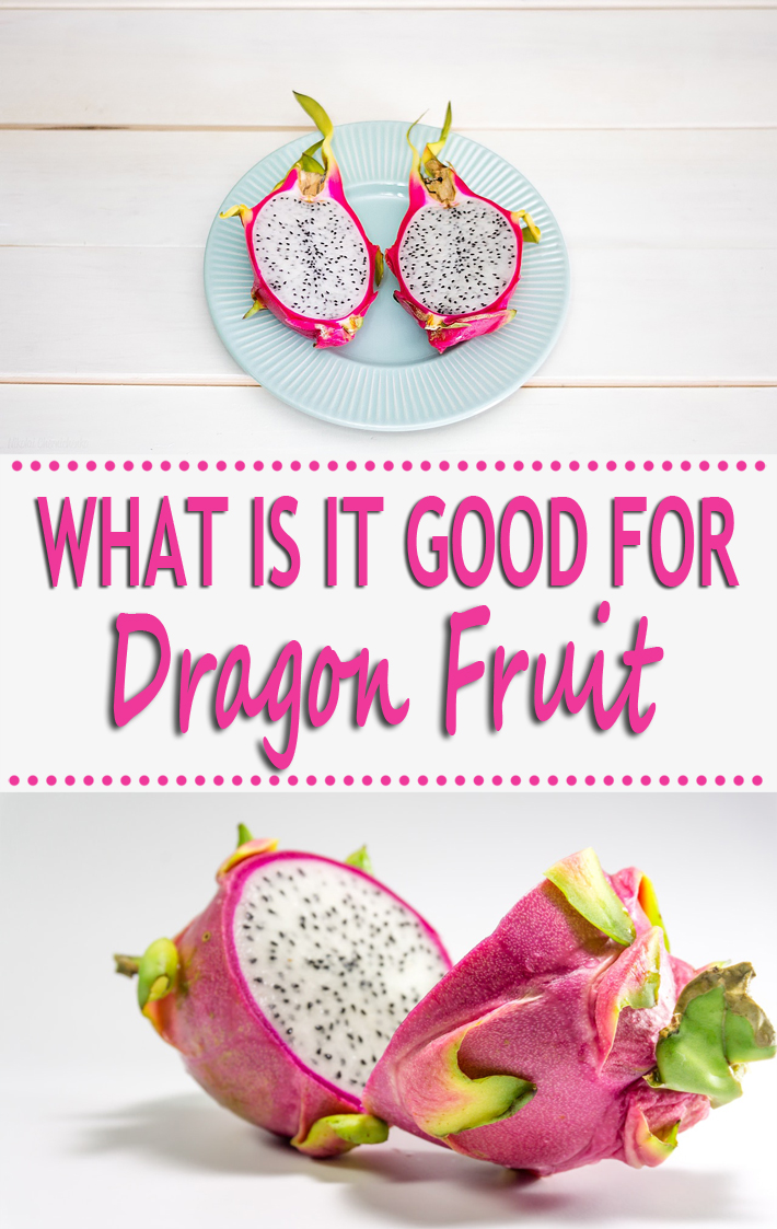 What is it Good For Dragon Fruit