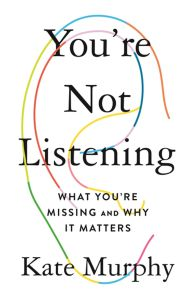 You're Not Listening: What You're Missing and Why It Matters PDF