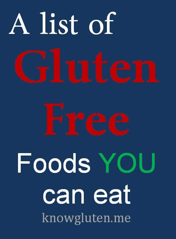 A list of gluten free foods you can eat from know gluten. me